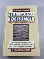 Raging Torrent: Historical Inscriptions from Assyria and Babylonia By M. Cogan