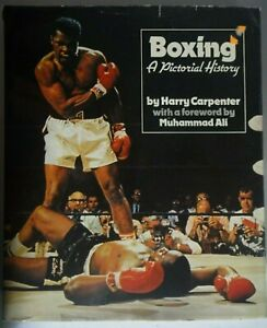 Boxing A Pictorial History by Harry Carpenter, forward by Muhammad Ali  (1975)