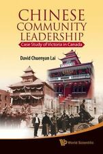 Chinese Community Leadership: Case Study of Victoria in Canada (Hardback or Case