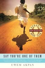 NEW Say You're One of Them by Uwem Akpan Paperback Book Oprah's Book Club