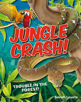 Jungle Crash!. Age 6-7, average readers by Levete, Sarah (Paperback book, 2011)