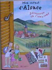 Mon carnet d'Alsace  découvrir l'Alsace en  s'amusant /I17