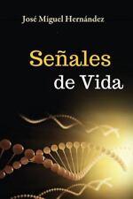 Senales de Vida by Jose Hernandez (2016, Paperback)