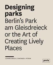 Designing Vibrant Urban Parks - Berlin's Park Am Gleisdreieck and Beyond...