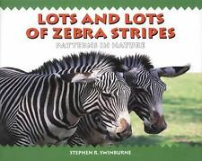 Lots and Lots of Zebra Stripes~Patterns in Nature (BNew Paperback) Swinburne