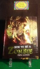 How to Be a Zombie: The Essential Guide (2010, Velentino) Hardcover Ages 12+