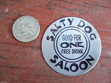 Good For One Drink Token Salty Dog Saloon Good For One Drink