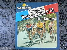 HANDBOEK TOUR DE FRANCE 1981 THEO KOOMEN SAMSON,HINAULT,POLLENTIER,KUIPER