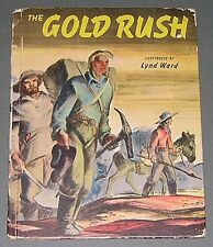 GOLD RUSH by May McNeer Illustrated by Lynd Ward 1944 Artists Writers Guild Book