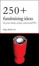 250+ fundraising ideas for your charity, society, school and PTA : Practical...