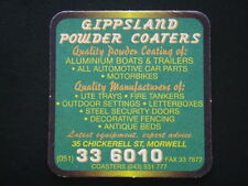 GIPPSLAND POWDER COATERS 35 CHICKERELL ST MORWELL 051 336010 COASTER