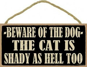 "Beware Of The Dog The Cat Is Shady AS HELL TOO Funny Hanging Dog Sign 5""x10"" 772"