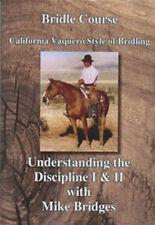 Understanding the Discipline Mike Bridges horse training California Vaquero