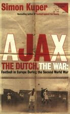 Ajax, The Dutch, The War: Football in Europe During the Second  .9780752842745