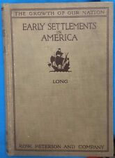EARLY SETTLEMENTS IN AMERICA by John A Long (1925) Row Peterson & Co. illust  HC
