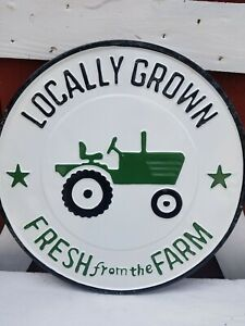 Locally Grown Fresh From The Farm Green Tractor Round Tin Sign