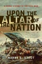 Upon the Altar of the Nation: A Moral History of the Civil War - Acceptable - St
