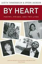 NEW By Heart: Poetry, Prison, and Two Lives by Judith Tannenbaum