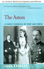 NEW The Astors: A Family Chronicle of Pomp and Power by Lucy Kavaler