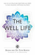 The Well Life: How to Use Structure, Sweetness, and Space to Create Balance,