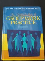 An Introduction to Group Work Practice by Ronald W. Toseland and Robert F. Riva…