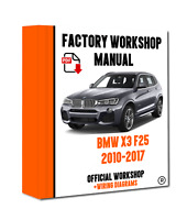 >> OFFICIAL WORKSHOP Manual Service Repair BMW Series X3 F25 2010 - 2017
