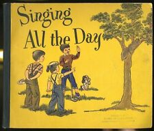 "VINTAGE 1940's ""SINGING ALL THE DAY"" SONG BOOK BY LILLA BELL PITTS -GINN & CO. -"