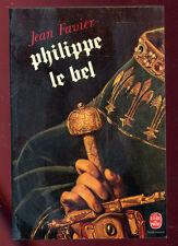 JEAN FAVIER: PHILIPPE LE BEL. LIVRE DE POCHE. 1980.