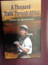 A Thousand Trails Through Africa by Isabel Quintanilla wife ofTony Sanchez-Ariño