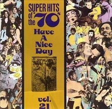 Super Hits of the '70s: Have a Nice Day, Vol. 21 by Various Artists (CD, Aug-199