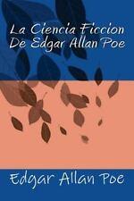 La Ciencia Ficcion by Edgar Allan Poe (2016, Paperback)