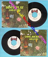 LP 45 7'' ASHANTIS Disco play Long journey 1977 italy HARMONY H6021 no cd mc dvd