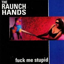 THE RAUCH HANDS - FUCK ME STUPID CD NEU