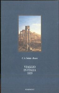 Sainte Beuve: Viaggio in Italia 1839  Ediprint, 1991