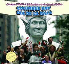 Columbus Day / Dia De La Raza (American Holidays / Celebraciones En-ExLibrary