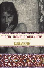 The Girl from the Golden Horn : A Novel by Kurban Said (2017, Paperback)