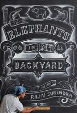 The Elephants in My Backyard: A Memoir Rajiv Surendra 2016 Hardcover New Unread