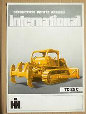 Prospectus IH INTERNATIONAL Bulldozer Défonceuse TD25C MAC CORMICK Brochure TP