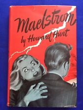MAELSTROM - FIRST EDITION BY E. HOWARD HUNT