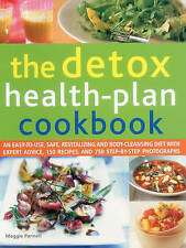 The Detox Health-Plan Cookbook: An Easy-To-Use, Safe, Revitalizing And Body-Clea