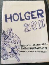 Holger 2011 - Endlich-hat-Dein-Leben-einen-Sinn-Kalender - Aufgabe für jede Wo