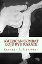 American Combat Goju Ryu Karate: A Syllabus from White to Black Belt