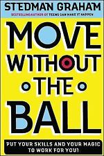 Move Without the Ball: Put Your Skills and Your Magic to Work for You - Good - G
