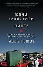 (Good)-Mongrels, Bastards, Orphans, and Vagabonds: Mexican Immigration and the F