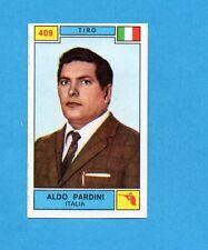 CAMPIONI SPORT 1969-70-PANINI-Figurina n.409- PARDINI -ITALIA-TIRO-Rec