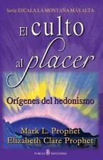 El Culto Al Placer : Origenes Del Hedonismo by Elizabeth Prophet and Mark...