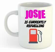 Josie Is Currently Refuelling Mug Pink - Funny, Gift, Name, Personalised