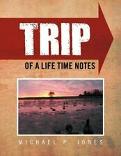 Trip of a Life Time Notes