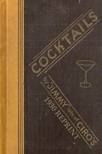 NEW - Cocktails By Jimmy Late Of Ciro's 1930 Reprint by Bolton, Ross