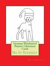 German Wirehaired Pointer Christmas Cards : Do It Yourself by Gail Forsyth.